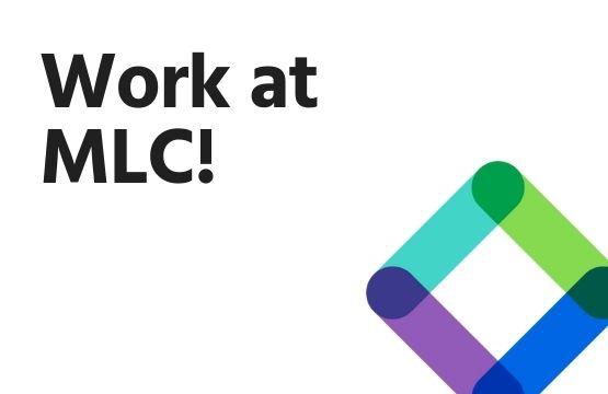 Work at MLC!